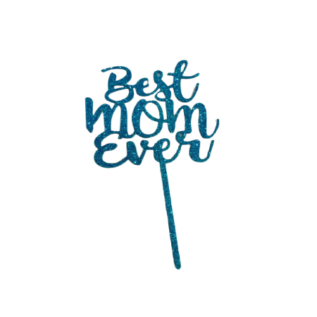 Best Mom Ever Cake Topper
